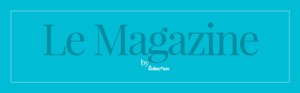 Le Magazine, by La Collection